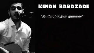 Yeni Doğum Günü Şarkısı Kenan Babazade-Mutlu Ol Doğum Gününde(Fatih Zengin)