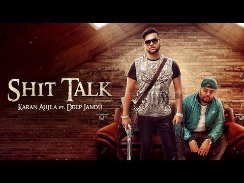 Shit Talk  Karan Aujla, Deep Jandu