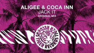 ALIGEE & Coca Inn   Jack It (Original Mix)