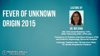 Dr Ira Shah : Fever of Unknown Origin 2015