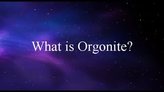 The Science Behind Orgonite