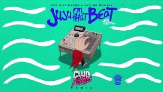 Zay Hilfigerrr & Zayion Mccall - Juju On That Beat [Club Killers Remix]