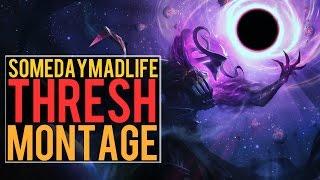 SomeDayMadlife Thresh Montage | Best Thresh Plays [IRIOZVN]