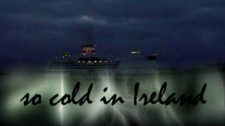 So cold in Ireland - The Cranberries
