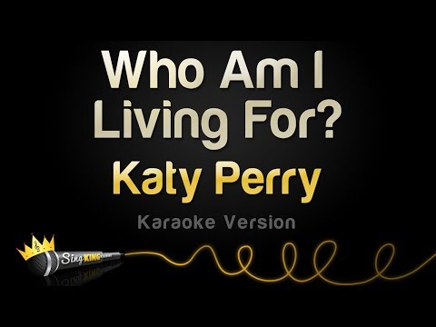 Katy Perry - Who Am I Living For? (Karaoke Version)