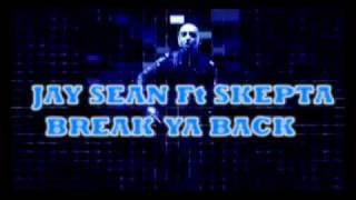 Jay Sean Skepta - Break Ya Back