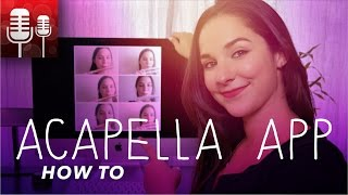 How To Use The Acapella App