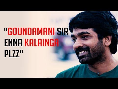 Vijay-Sethupathi--Goundamani-sir-ENNA-KALAINGA-plzz