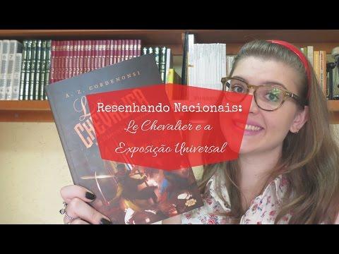 RESENHANDO NACIONAIS: LE CHEVALIER E A EXPOSIÃÃO UNIVERSAL (A.Z. CORDENONSI)