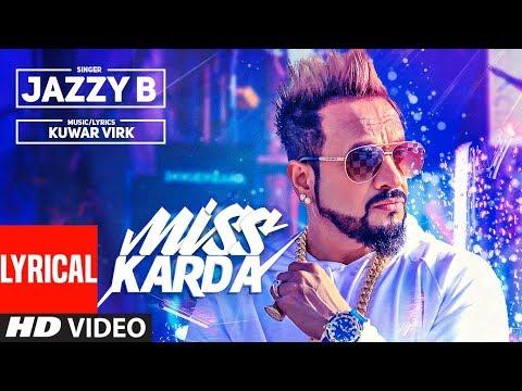 Miss Karda Lyrical Video | JAZZY B | Kuwar Virk | Latest Song 2018