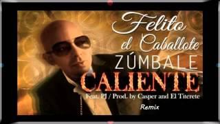Felito El Caballote - Zumbale Caliente Remix (Sonido HD) Abril 2014