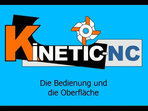 KinetiC-NC Software - Kennenlernen der Bedienoberfläche