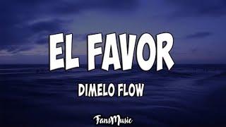 Dimelo Flow - El Favor (Letra) ft. Nicky Jam, Farruko, Sech, Zion, Lunay