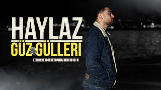 Haylaz - Güz Gülleri (Official Video)