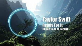 Taylor Swift   ...Ready For It (Schultz Remix) [UnplugReplug Original]