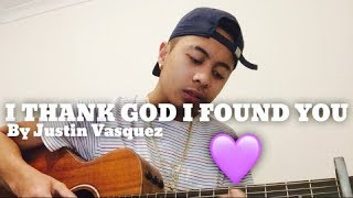 I thank God I found you x By Justin Vasquez