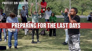 Preparing for the Last Days & the Coming of the Lord - Pastor David Lynn | Protest Sin Service