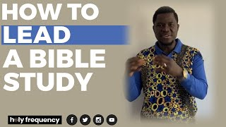 HOW TO LEAD A BIBLE STUDY (Creative ways to lead a Bible Study)