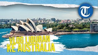 VLOG Keseruan Tribunnews.com saat Berkunjung ke Australia