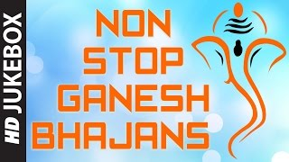 NON STOP GANESH BHAJANS FULL VIDEO SONGS I VIDEO JUKE BOX