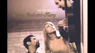 Peter Paul & Mary - Flora ( The Lily Of The West)