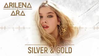 Arilena Ara - Silver & Gold (Original Radio)
