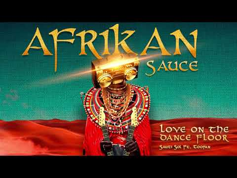 Sauti Sol - Love on the Dance Floor ft Toofan (Official Audio) SMS [Skiza 1052064] to 811