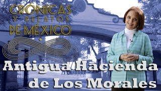 Crónicas y relatos de México - Antigua Hacienda de Los Morales