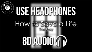The Fray   How To Save A Life (8D AUDIO)