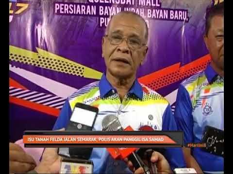 Isu tanah Felda Jalan Semarak, polis akan panggil Isa Samad
