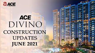 Ace Divino Construction Updates - June 2021