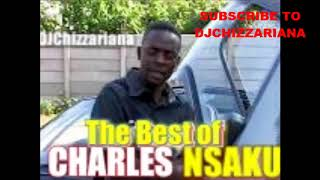 THE BEST OF CHARLES NSAKU – DJChizzariana