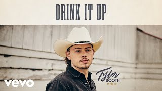 Tyler Booth Drink It Up