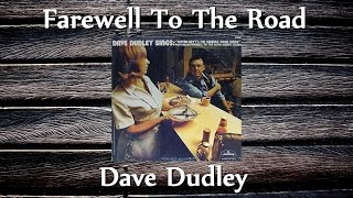 Dave Dudley - Farewell To The Road