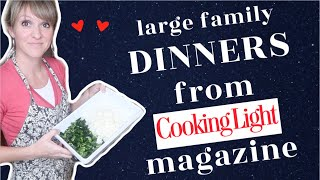 What's for Dinner? | Large Family Dinners from Cooking Light Magazine | COOK WITH ME