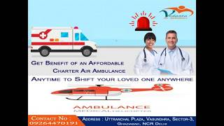 For Any Kind of Medical Assistance, Call Vedanta Air Ambulance in Darbhanga