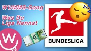 WUMMS Song: Was Du Liga Nennst (jugendfreie Version)