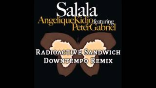 Angelique Kidjo ft. Peter Gabriel - Salala (Radioactive Sandwich Downtempo Remix)