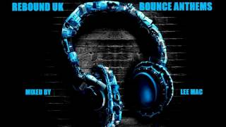 Rebound UK / KB Project / BTID / Wigan Pier / Bounce Anthems / Scouse House /DJ Mix /2016