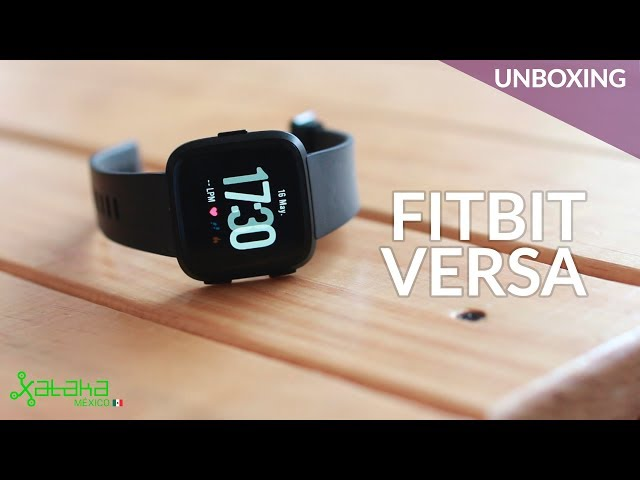 Fitbit Versa, UNBOXING en México: el sucesor espiritual de Pebble