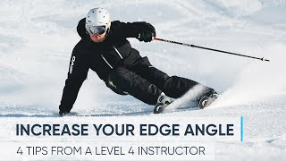 HOW TO INCREASE YOUR EDGE ANGLE | 4 Skiing Tips from a Pro