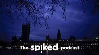 Special: The Brexit Endgame    The Spiked Podcast