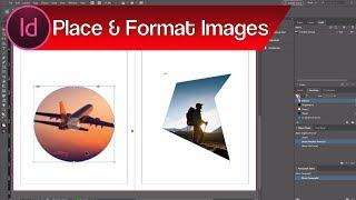 Adobe InDesign Tutorial: Placing, Formatting & Fitting Images In Adobe InDesign