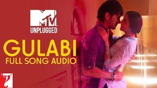 MTV Unplugged: Gulabi | Shuddh Desi Romance | Jigar Saraiya | Shruti | Sachin-Jigar| Full Song Audio