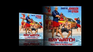 Baywatch (2017) - Full soundtrack (Songs)
