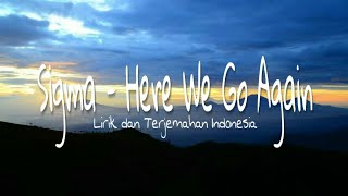 Sigma   Here We Go Again Lirik Dan Terjemahan Indonesia