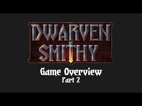 Dwarven Smithy - Game Overview - Part 2