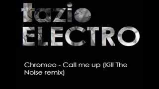 Chromeo - Call me up (Kill The Noise Remix)