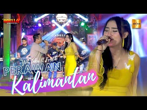 yeni inka ft fendik adella perawan kalimantan official live music