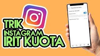 Cara agar Instagram Jadi Irit Kuota, Begini Tutorial Mudahnya